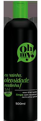 Oh My! Shampoo Eu Rainha, Oleosidade Nadinha! 500 ml