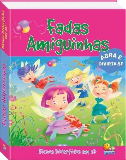 Livro Fadas Amiguinhas - Col. Bichos Divertidos Em 3d Todolivro