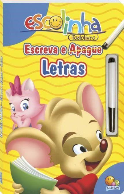 Livro Letras - Escreva E Apague - Col. Escolinha Todolivro