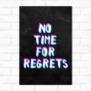 Placa Decorativa No Time For Regrets