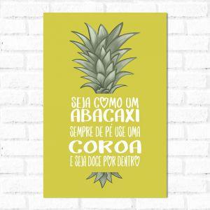 Placa Decorativa Seja Como um Abacaxi
