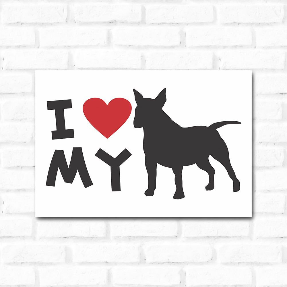 Placa Decorativa I Love My Bull Terrier