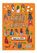 Bíblia Infantil - As Mais Incríveis Hístórias Bíblicas