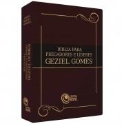 Bíblia Para Pregadores e Líderes - Geziel Gomes