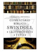 Comentário Bíblico Swindoll - 1 e 2 Timóteo - Tito