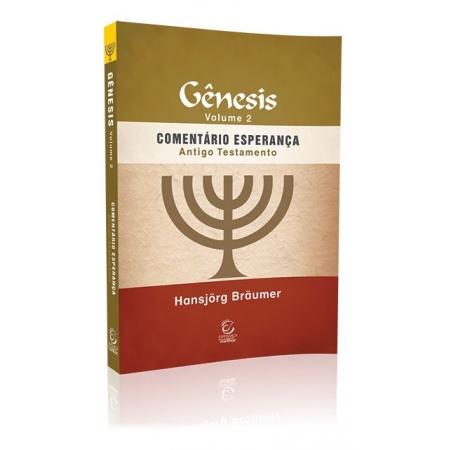Comentário Esperança Antigo Testamento Gênesis Vol 02