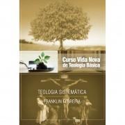 Curso Vida Nova de Teologia Básica - Vol. 7 - Teologia sistemática