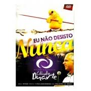 DVD CLAUDIO DUARTE - Eu Não Desisto Nunca