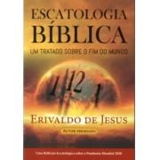 Escatologia Biblica - Um Tratado Sobre O Fim Do Mundo