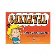 Kit Não Ao Carnaval