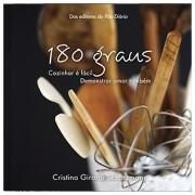 Livro 180 Graus - Cozinhar é Fácil, Demonstrar Amor Também