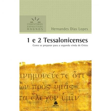 Livro 1 e 2 Tessalonicenses | Comentários Expositivos Hagnos