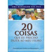 Livro 20 Coisas Que Eu Preciso Dizer ao Meu Filho