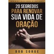 Livro 20 Segredos Para Renovar Sua Vida de Oração