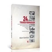 Livro 24 Horas que Transformaram o Mundo