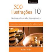 Livro 300 Ilustrações - Histórias Sobre o Valor do Seu Dinheiro Vol. 10