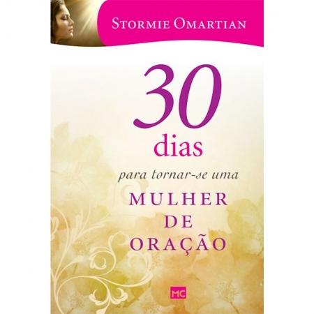 Livro 30 Dias Para Tornar-se uma Mulher de Oração