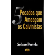 Livro 5 Pecados Que Ameaçam Os Calvinistas