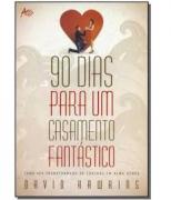 Livro 90 Dias Para Um Casamento Fantástico