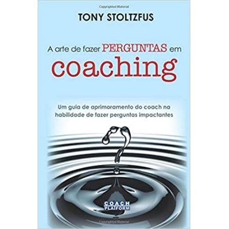 Livro A Arte de Fazer Perguntas em Coaching