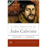 Livro A Arte Expositiva de João Calvino - Série Um Perfil de Homens Piedosos