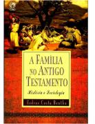 Livro A Família no Antigo Testamento- Produto Reembalado