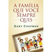 Livro A Família que Você Sempre Quis