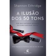 Livro A ilusão dos 50 tons