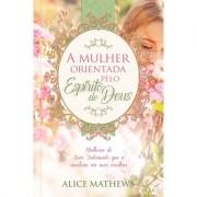 Livro A Mulher Orientada Pelo Espírito De Deus