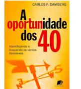 Livro A Oportunidade dos 40 -  Produto Reembalado