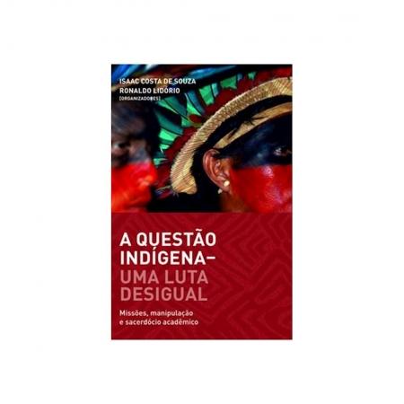 Livro A Questão Indígena - Uma Luta Desigual - Produto Reembalado
