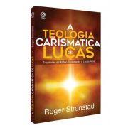 Livro A Teologia Carismática de Lucas