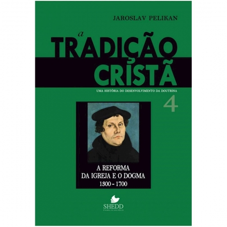 Livro A Tradição Cristã: Uma História do Desenvolvimento da Doutrina - Vol. 4