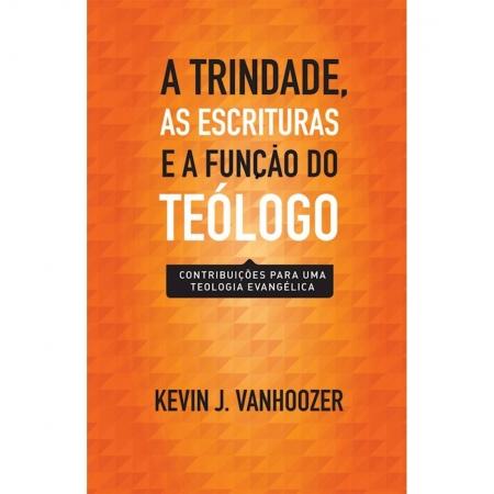 Livro A Trindade, as Escrituras e a Função do Teólogo