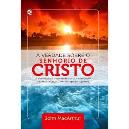 Livro A Verdade Sobre o Senhorio de Cristo