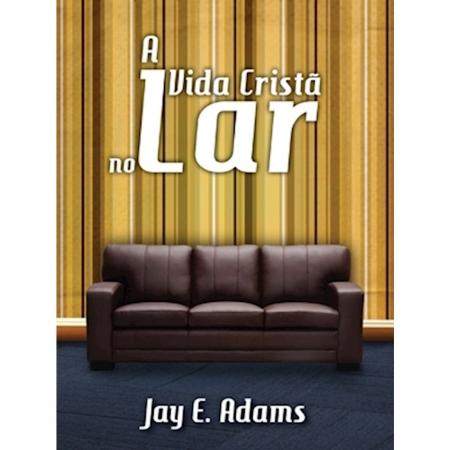 Livro A Vida Cristã No Lar