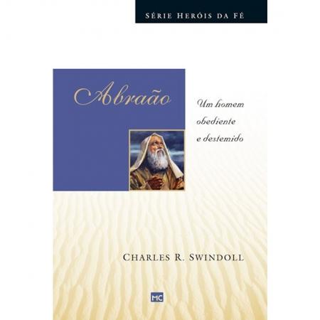 Livro Abraão - Um Homem Obediente e Destemido - Série Heróis da Fé