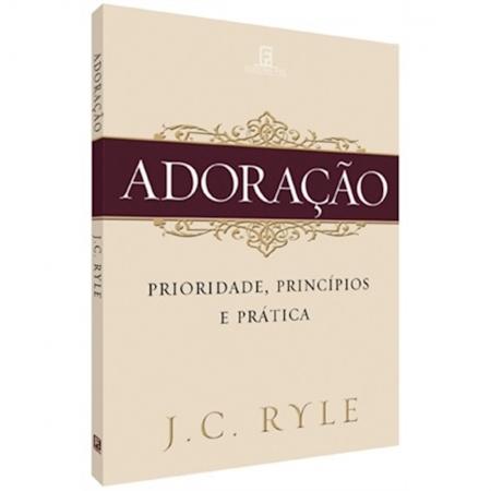 Livro Adoração - Prioridades, Princípios e Prática