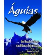 Livro Águias - Um Desafio a Viver nas Alturas Espirituais