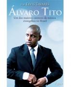 Livro Álvaro Tito - Uma Biografia