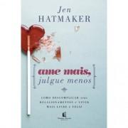 Livro Ame Mais, Julgue Menos