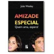 Livro Amizade Especial - Quem Ama, Espera! - Produto Reembalado