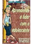 Livro Aprendendo a Lidar com o Adolescente - Vol. 1