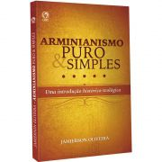Livro Arminianismo Puro & Simples