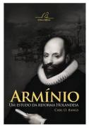 Livro Armínio - Um Estudo Da Reforma Holandesa