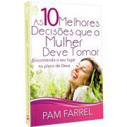 Livro As 10 Melhores Decisões Que a Mulher Deve Tomar