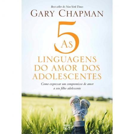 Livro As Cinco Linguagens do Amor dos Adolescentes Nova Edição