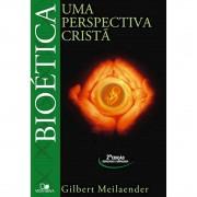 Livro Bioética - Uma Perspectiva Cristã / 2o. Edição Revisada e Ampliada