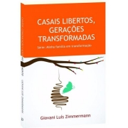 Livro Casais Libertos, Gerações Transformadas