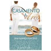 Livro Casamento a Três - Uma Aliança com Deus